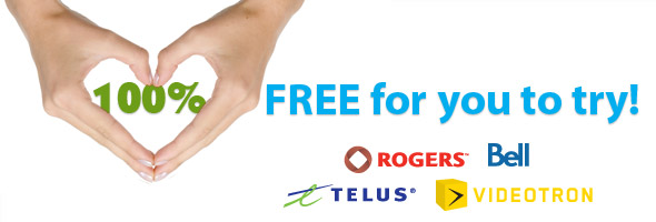Try our service 100% FREE from your Bell, Rogers, Telus or Videotron home phone!